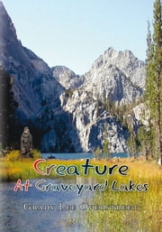 Creature at Graveyard Lakes ebook by Grady Lee Overstreet