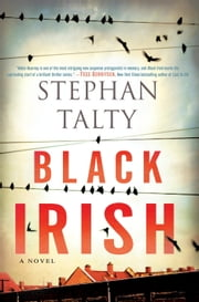 Black Irish - A Novel ebook by Stephan Talty
