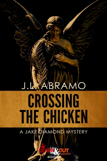 Crossing the Chicken ebook by J.L. Abramo