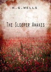 The Sleeper Awakes ebook by H G Wells