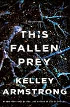 This Fallen Prey - A Rockton Novel ebook by Kelley Armstrong