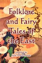 Folklore and Fairy Tales of the East ebook by Julie Ann Dawson