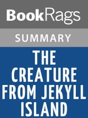 The Creature from Jekyll Island by G. Edward Griffin | Summary & Study Guide ebook by BookRags