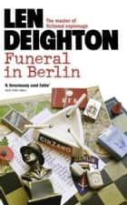 Funeral in Berlin ebook by Len Deighton