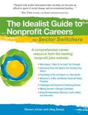 The Idealist Guide to Nonprofit Careers for Sector Switchers ebook by Steven  Joiner,Meg Busse