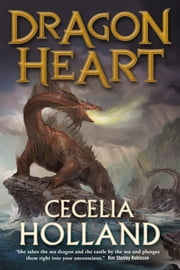 Dragon Heart - A Fantasy Novel ebook by Cecelia Holland