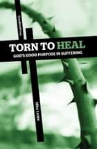 Torn to Heal ebook by Mike Leake