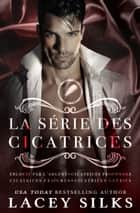 La série des Cicatrices ebook by Lacey Silks