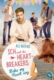 Ich und die Heartbreakers - Make my heart sing eBook by Michaela Link, Ali Novak