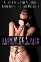 BDSM Mega Pack ebook by Crimson Rose, Faye Valentine, Emily Sinclaire,...