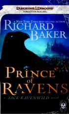 Prince of Ravens - A Forgotten Realms Novel eBook by Richard Baker
