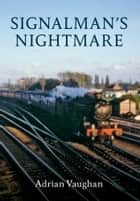Signalman's Nightmare ebook by Adrian Vaughan