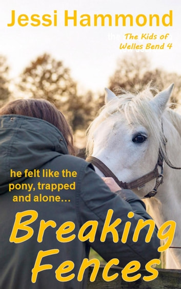 Breaking Fences - The Kids of Welles Bend ebook by Jessi Hammond