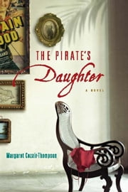 The Pirate's Daughter ebook by Margaret  Cezair-Thompson