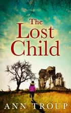 The Lost Child ebook by Ann Troup