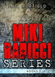Miki Radicci Series (Books 5, 6, & 7) - Miki Radicci ebook by M.E. Purfield