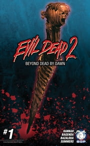 Evil Dead 2: Beyond Dead by Dawn Chapter 1 ebook by Frank Hannah,Barnaby Bagenda,Oscar Bazulda,Chris Summers,Jacob Bascle,Dave Land,Taylor Smith