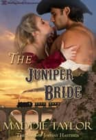 The Juniper Bride ebook door Maddie Taylor