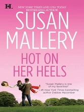 Hot on Her Heels ebook by Susan Mallery