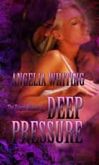 The Trigon Rituals II: Deep Pressure ebook by Angelia Whiting