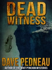 Dead Witness ebook by Dave Pedneau