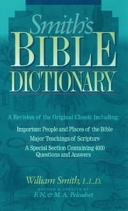 Smith's Bible Dictionary ebook by Smith, William