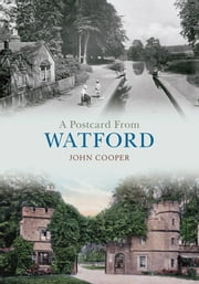 A Postcard From Watford ebook by John Cooper