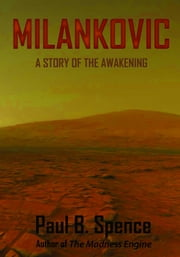 Milankovic: A Story of the Awakening ebook by Paul B. Spence