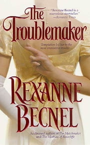 The Troublemaker ebook by Rexanne Becnel