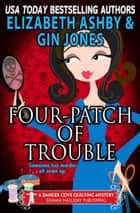 Four-Patch of Trouble - a Danger Cove Quilting Mystery ebook by Gin Jones, Elizabeth Ashby