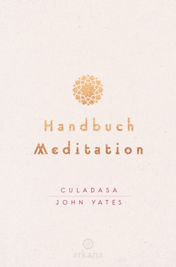 Handbuch Meditation ebook by Culadasa John Yates