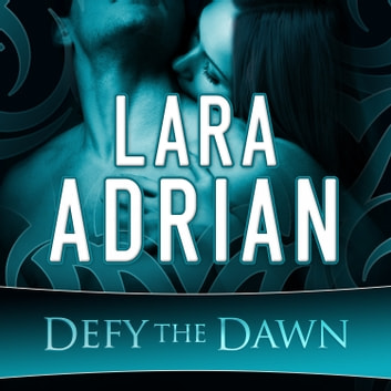 Defy the Dawn audiobook by Lara Adrian