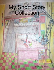 My Short Story Collection ebook by Barry Lee Jones