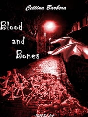 Blood and Bones ebook by Cettina Barbera