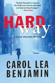 The Hard Way - A Rachel Alexander Mystery ebook by Carol Lea Benjamin