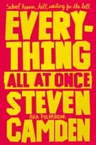Everything All at Once ebook by Steven Camden