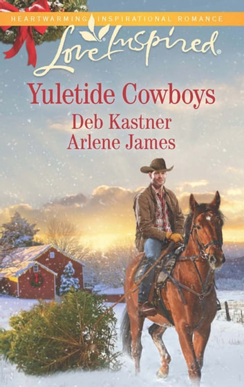 The Cowboy's Yuletide Reunion/The Cowboy's Christmas Gift ebook by Arlene James,Deb Kastner