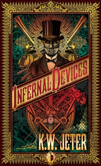 Infernal Devices ebook by K.W. Jeter
