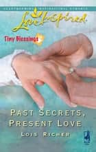 Past Secrets, Present Love ebook by Lois Richer