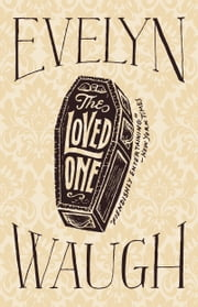 The Loved One ebook by Evelyn Waugh