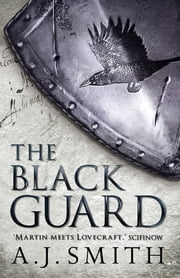 The Black Guard ebook by A.J. Smith