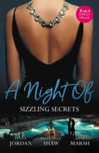 A Night Of Sizzling Secrets/A Secret Disgrace/Secrets Of A Powerful Man/Wicked Secrets ebook by Penny Jordan, Chantelle Shaw, Anne Marsh