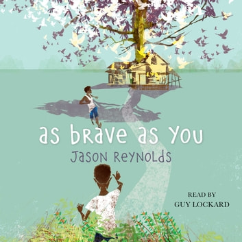 As Brave As You audiobook by Jason Reynolds
