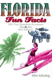 Florida Fun Facts ebook by Eliot Kleinberg