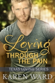 Loving Through the Pain ebook by Karen Ward