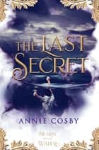 The Last Secret ebook by Annie Cosby