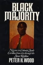 Black Majority ebook by Peter Wood