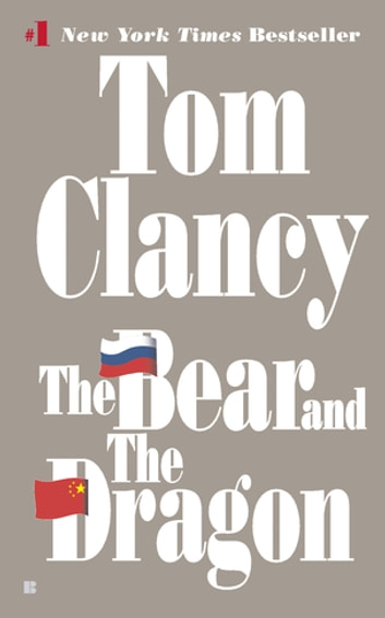 The Bear and the Dragon ebook by Tom Clancy