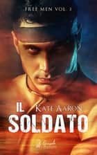 Il Soldato eBook by Kate Aaron