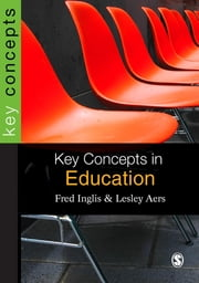 Key Concepts in Education ebook by Professor Fred Inglis,Lesley Aers
